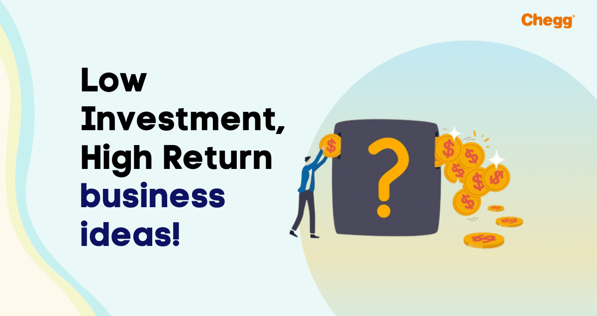 Low Investment Business Ideas with high ROI in India